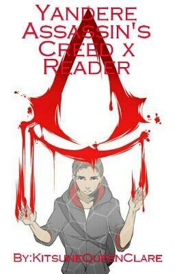 Yandere Assassin's Creed x Reader - Malik AlSayf | Assassins