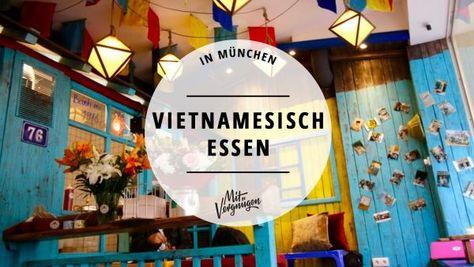 408 best München images on Pinterest Dinner and Motel - vietnamesische küche münchen
