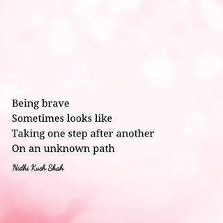 Keep Taking One Step After Another My Brave Friends