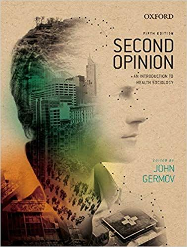 Second Opinion An Introduction To Health Sociology 5th Edition By John Germov Sociology Systems Theory Introduction