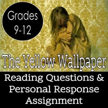 The Yellow Wallpaper Reading Guide And Personal Response