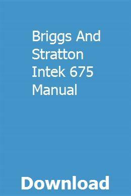 Briggs And Stratton Intek 675 Manual Ford Mondeo Repair Manuals Freightliner