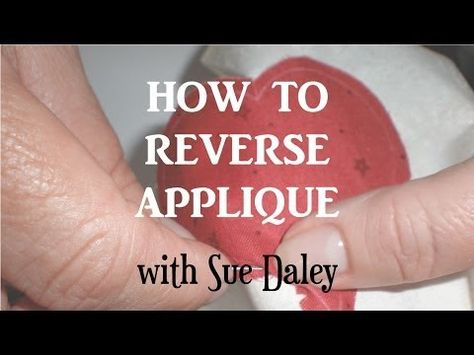 How to Reverse Applique with Sue Daley - YouTube