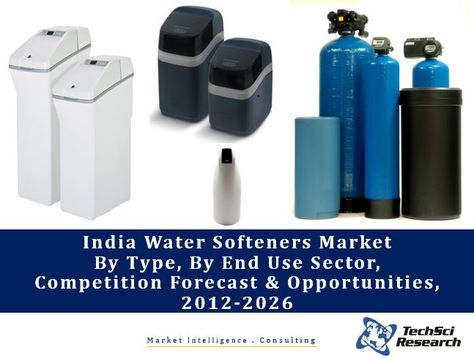 India Water Softeners Market By Type Salt Based And Salt Free By End Use Sector Commercial Industrial And Residential With Images Water Softener Softener Marketing