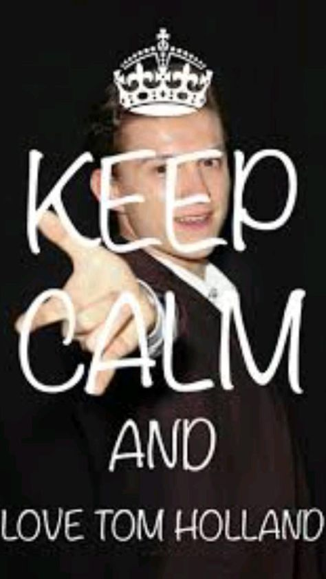 keep calm and love Tom Holland wallpapers