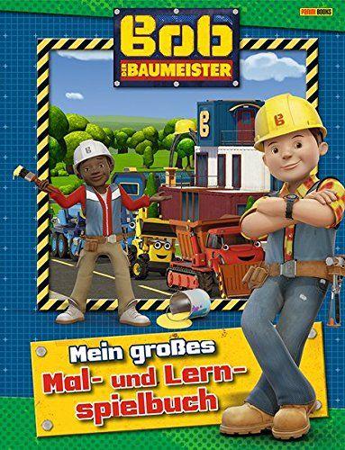 Bob Der Baumeister Mein Groaÿes Mal Und Lernspielbuch Baumeister Mein Bob Der Bob Der Baumeister Baumeister Bucher
