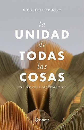 Descargar Gratis La Unidad De Todas Las Cosas De Nicolás Libedinsky En Pdf Epub Kindle This Book Ebooks Books