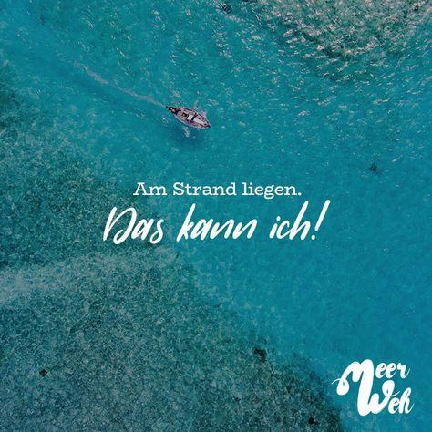 Visual Statements® Am Strand liegen. Das kann ich! Sprüche / Zitate / Quotes / Meerweh / Wanderlust / travel / reisen / Meer / Sonne / Inspiration