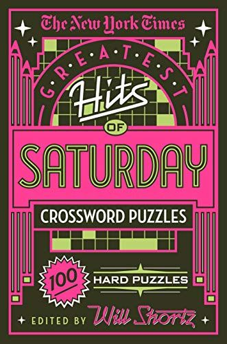 Download Pdf The New York Times Greatest Hits Of Saturday Crossword Puzzles 100 Hard Puzzles Free Epub Mobi Ebooks Hard Puzzles Crossword Puzzles Ebook