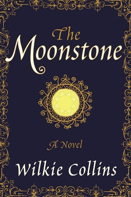 Image Result For The Moonstone Book Cover Best Mystery Books Wilkie Collins Mystery Books