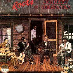 Find Album Reviews Stream Songs Credits And Award Information For Roots Of Robert Johnson Various Artists On Allmusic 1 Robert Johnson Skip James Johnson