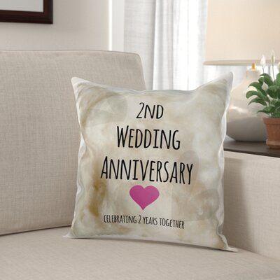 Winston Porter Vedant 2nd Wedding Anniversary Gift Pillow Cover In 2020 2nd Wedding Anniversary 2nd Wedding Anniversary Gift Wedding Anniversary Gifts