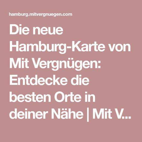 Die Neue Hamburg Karte Von Mit Vergnugen Entdecke Die Besten Orte