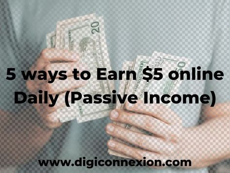 Make 5 Dollars per day online without investment