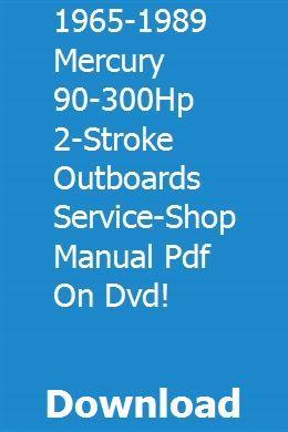 1965 1989 Mercury 90 300hp 2 Stroke Outboards Service Shop Manual Pdf On Dvd 300hp Excavator Komatsu