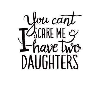 You Can/'t Scare Me I/'ve Got A Daughter Mens Funny Father/'s Day T-Shirt Dad Daddy