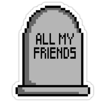All My Friends Are Dead Pixel Grave Sticker By Poyo Naklejki