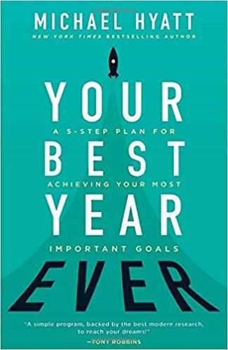 Your Best Year Ever A 5 Step Plan For Achieving Your Most