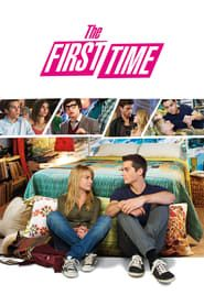 The First Time 2012 Full Movie Online Download Streaming The First Time Movie Streaming Movies Full Movies Online Free