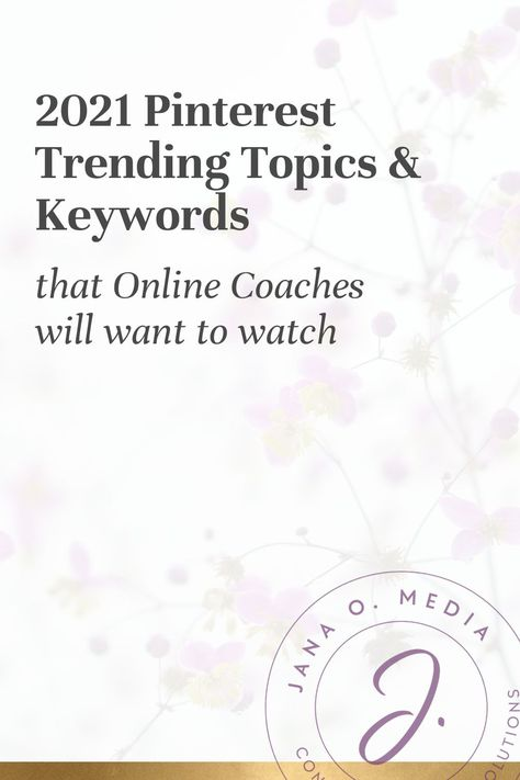 Pinterest Keywords & Trends for Online Coaches - Life Coaches, Health Coaches, Business Coaches