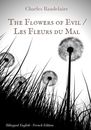 Les Fleurs Du Mal Baudelaire Pdf : fleurs, baudelaire, Flowers, Fleurs, English, French, Bilingual, Edition, Ebook, Charles, Baudelaire, Rakuten, Evil,, Poems, English,, Poetry, Books