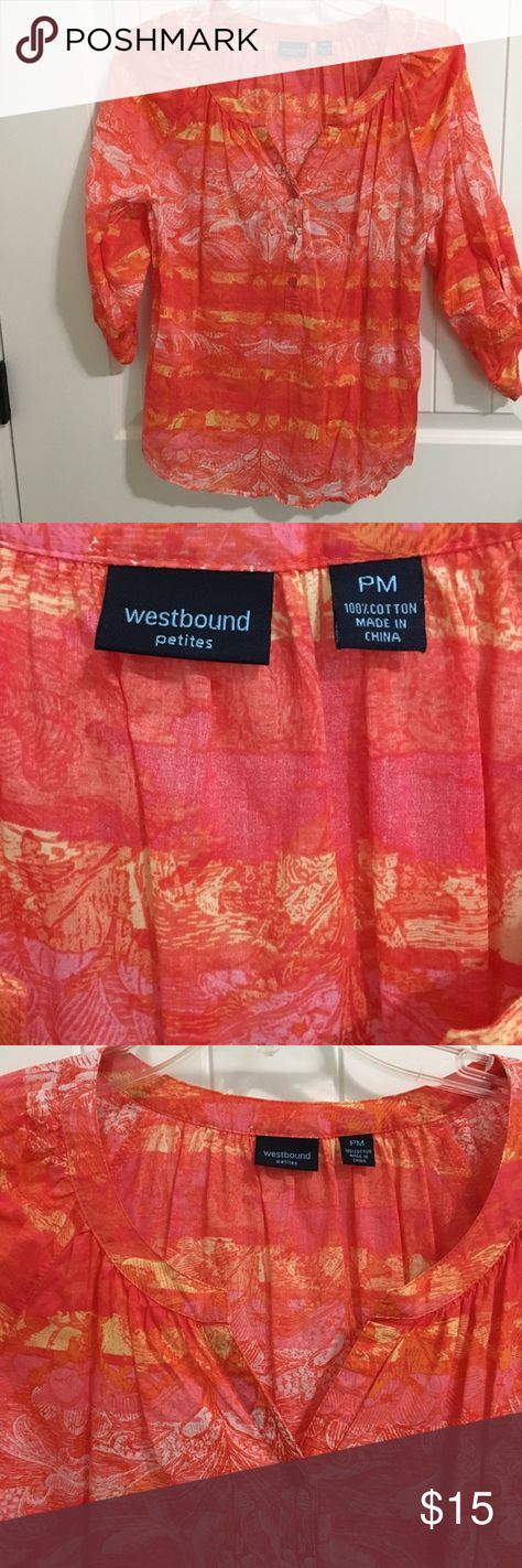 """WESTBOUND Sheer Cotton Top Orange print PM 3/4 slv Fabric pleated around Collar Button Up front placket 3/4 roll sleeved with button tabs Longer hemline in back Bright print in orange, yellow, pink , gold, white Very lightweight, cool 100% cotton Size- PM- 19"""" underarm to underarm 25"""" back length Like new comdition Westbound Tops Blouses"""