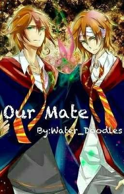 Our Mate | Fred and George | Mate one, Reading, Fanfiction