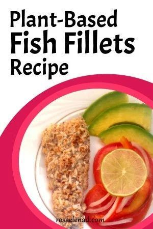 The Best Plant Based Fish Fillets Recipe Fish Fillet Recipe Vegan Fish Fillet Recipe Fish Fillet