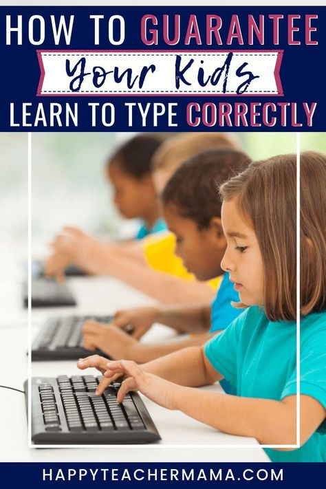 How to Guarantee Your Kids Learn to Type Correctly