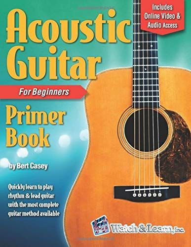 Acoustic Guitar Primer Book For Beginners With Online Video And Audio Access Acoustic Gui In 2020 Acoustic Guitar Lessons Guitar Lessons For Beginners Guitar Lessons