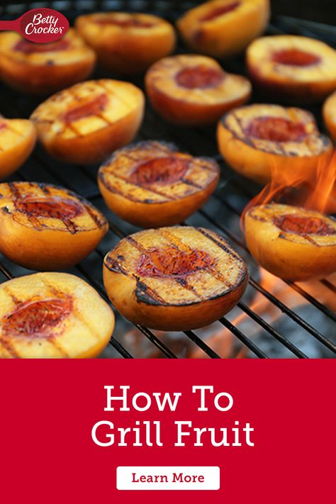 Curious about How to Grill Fruit? Switch up your backyard grilling with easy tips from Betty. Pin today for summer recipe must-makes.