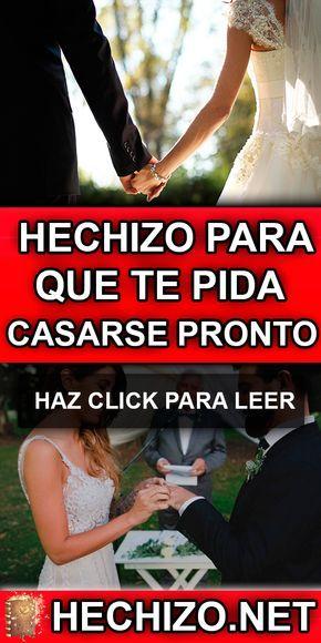 Hechizo Para Que Te Pida Casarse Pronto Oracion Para El Matrimonio Amarres Poderosos Oracion Para El Dinero