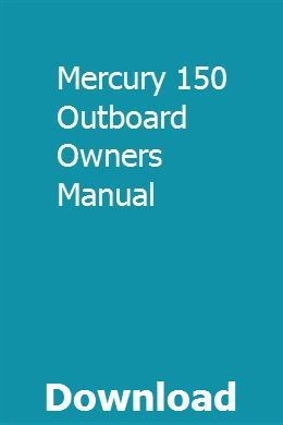 Mercury 150 Outboard Owners Manual Owners Manuals Repair Manuals Mercury Outboard