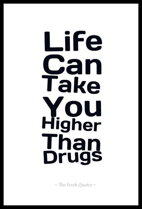 12 Drug Free Life Quotes Drug Quotes Drug Free Quote Free Life Quotes