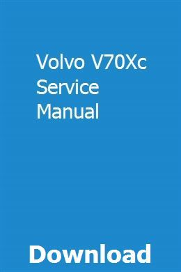 Volvo V70xc Service Manual Owners Manuals Car Owners Manuals Study Guide