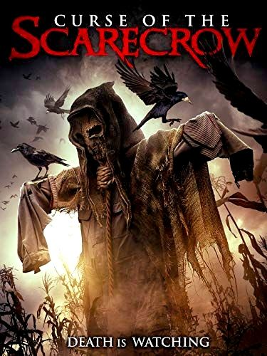 Curse Of The Scarecrow 2018 Latest Horror Movies Scarecrow Movie Scary Movies
