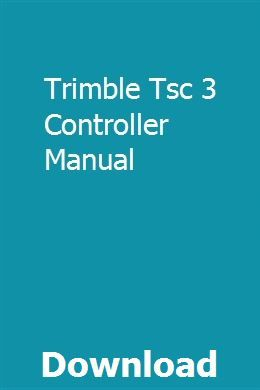 Trimble Tsc 3 Controller Manual | sordistgenro | Manual