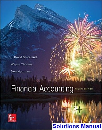 Financial Accounting 4th Edition Spiceland Solutions Manual