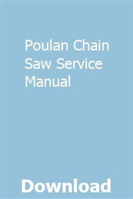 Poulan Chain Saw Service Manual Repair Manuals Owners Manuals Manual Car