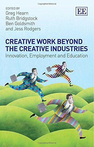 Creative Work Beyond The Creative Industries Creative Work Industries In 2020 Deutsche Bucher Kindle Bucher Bucher Lesen