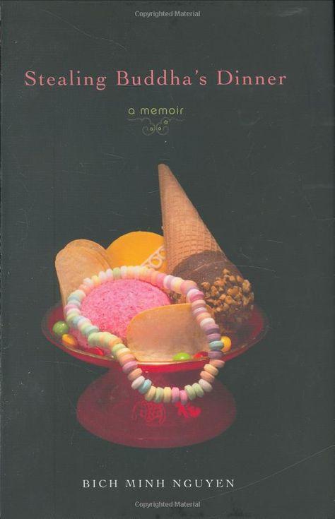 Amazon Com Stealing Buddha S Dinner A Memoir 9780670038329 Bich Minh Nguye Memoirs Buddha Book Worth Reading