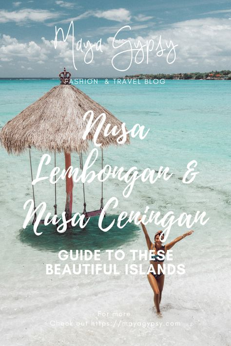 Nusa Lembongan & Nusa Ceningan guide by Maya Gypsy
