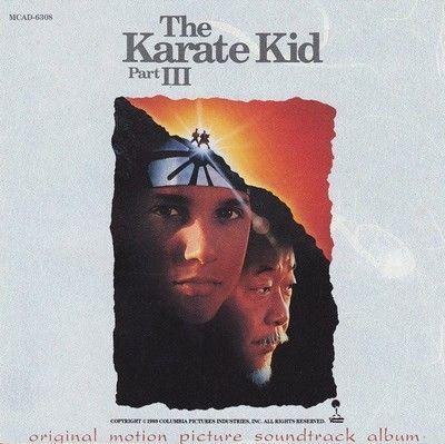 The Karate Kid 3 Soundtrack Karate Kid Karate Kid 3 Kids Part