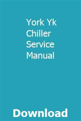 York Yk Chiller Service Manual Owners Manuals Repair Manuals Vauxhall Astra