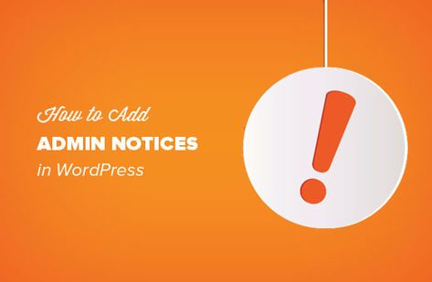 How to Add Custom Admin Notices in WordPress