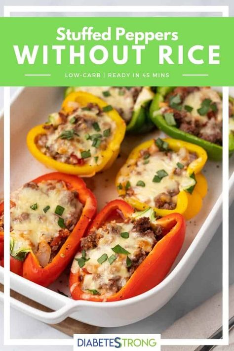 Stuffed Peppers Without Rice Recipe Diabetes Strong Recipe In 2020 Stuffed Peppers Low Carb Stuffed Peppers Peppers Recipes