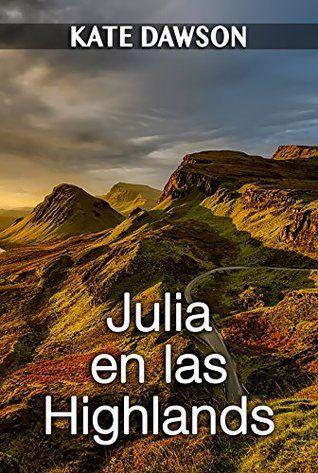 Julia En Las Highlands By Kate Dawson Dawson Julia Highlander