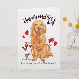 Happy Mother S Day From Your Golden Retriever Card With Images