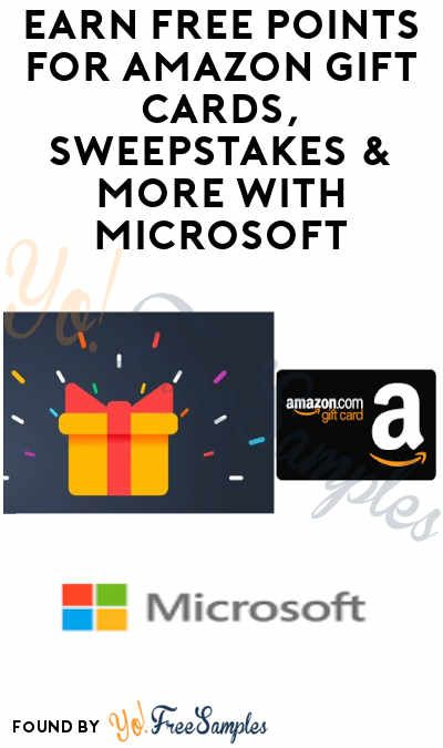 Earn Free Points For Amazon Gift Cards Sweepstakes More With Microsoft Rewards Yo Free Samples Amazon Gift Cards Amazon Gifts Gift Card