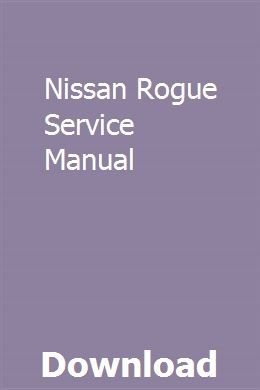Nissan Rogue Service Manual Nissan Versa Repair Manuals Owners